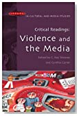 Critical Readings: Violence and the Media (Issues in Cultural and Media Studies (Paperback))