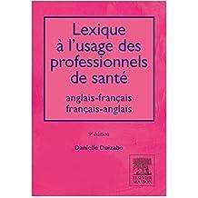 LEXIQUE À L'USAGE DES PROFESSIONNELS DE SANTÉ - ANGLAIS-FRANCAIS/FRANCAIS-ANGLAIS  9E ÉD.
