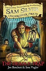 04 The Deadly Trap (Sam Silver: Undercover Pirate)