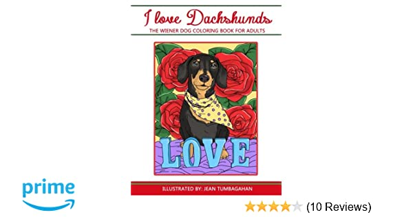 I Love Dachshunds The Wiener Dog Coloring Book For Adults Beautiful Adult Books Volume 82 Lilt Kids 9781548008321