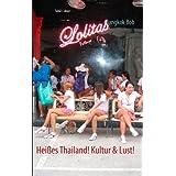 """Hei�es Thailand! Kultur & Lust!von """"Bob Bangkok"""""""