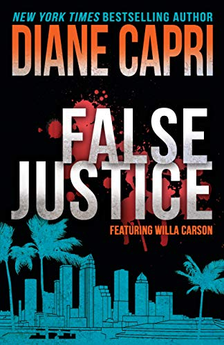 - False Justice: A Judge Willa Carson Mystery (The Hunt for Justice Series Book 8)