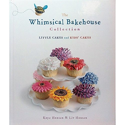 The Whimsical Bakehouse Collection Little Cakes and Kids Cakes Hardcover – 2010