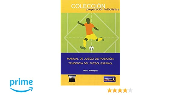 Manual de juego de posición: Tendencia del Fútbol Español ...