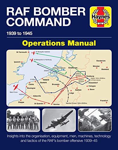RAF Bomber Command Operations Manual: 1939 to 1945 (Haynes Manuals) (Aircraft Manuals)