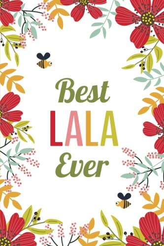 Download Best LaLa Ever (6x9 Journal): Lined Writing Notebook, 120 Pages -- Red, Pink, and Orange Flowers with Bumblebees pdf epub