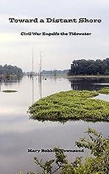 Toward a Distant Shore: Civil War Engulfs the Tidewater