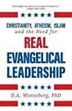 Christianity, Atheism, Islam and the Need for Real Evangelical Leadership
