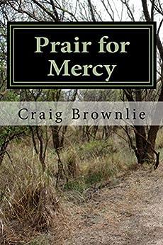 Prair for Mercy (Morgan Prair Mysteries Book 2) by [Brownlie, Craig]