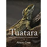 Tuatara: Biology and Conservation of a Venerable Survivor