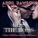 Kiss the Boss - Eine Chefin zum Verlieben (Boss-Reihe 4) Hörbuch von April Dawson Gesprochen von: Lisa Müller