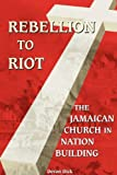 Rebellion to Riot, Dick, 9766371873