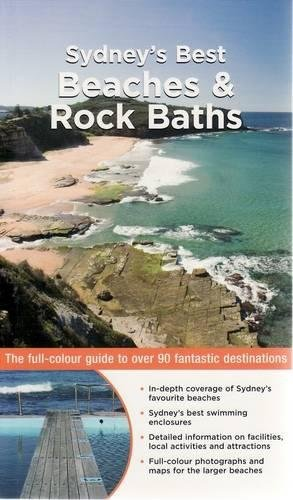 Download Sydney's Best Beaches & Rock Baths: The Full-Colour Guide to Over 90 Fantastic Destinations ebook