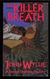 The Killer Breath, John Wyllie, 0897331931