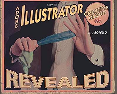 Adobe Illustrator Creative Cloud Revealed (Stay Current with Adobe Creative Cloud)