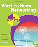 Wireless Home Networking in Easy Steps, Bill Westhead and Michael Price, 1840783656