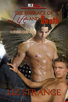 The Embrace of Life and Death (A Dark Kiss Tale Book 1) by [Strange, Liz]
