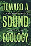Toward a Sound Ecology: New and Selected Essays