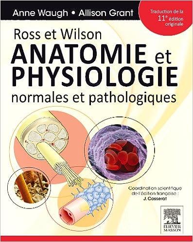 Ross et Wilson - Anatomie et physiologie normales et pathologiques 12ème édition
