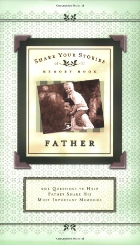 Share Your Stories Memory Book: Father (Share Your Stories Memory Books)