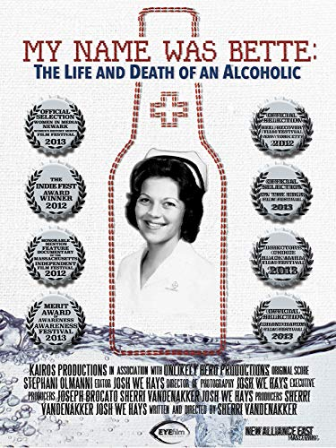 My Name Was Bette: The Life and Death of an Alcoholic (My Orders In 2014)