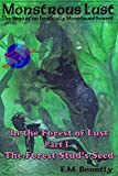 Monstrous Lust: The Forest Stud's Seed (In the Forest of Lust Book 1)