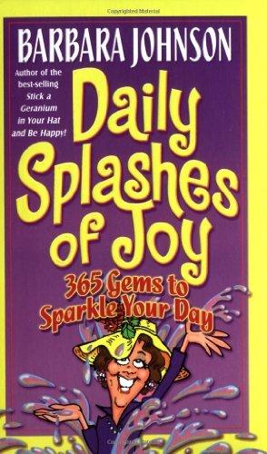 Daily Splashes of Joy by Barbara Johnson (December 15,2000) (Daily Splashes)