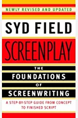 Screenplay: The Foundations of Screenwriting Kindle Edition