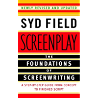 Screenplay: The Foundations of Screenwriting (English Edition)