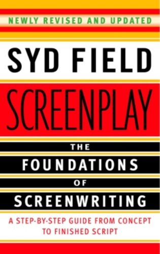 (Screenplay: The Foundations of Screenwriting)