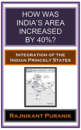 How was India's Area Increased by 40% ?: Integration of the Indian Princely States