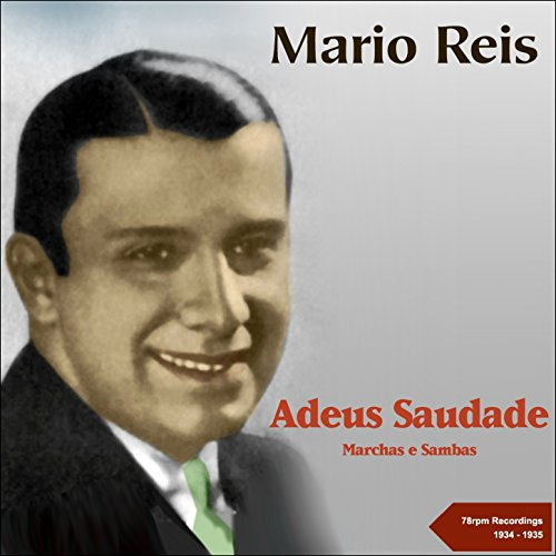 reis from the album adeus saudade 78rpm recordings 1934 1935 july 13