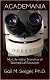 Academania: My Life in the Trenches of Biomedical Research