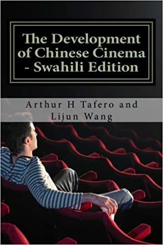 The Development of Chinese Cinema - Swahili Edition: BONUS! Buy This Book And Get a FREE Movie Collectibles Catalogue!*
