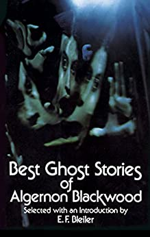 Best Ghost Stories of Algernon Blackwood (Dover Mystery, Detective, & Other Fiction) by [Blackwood, Algernon]