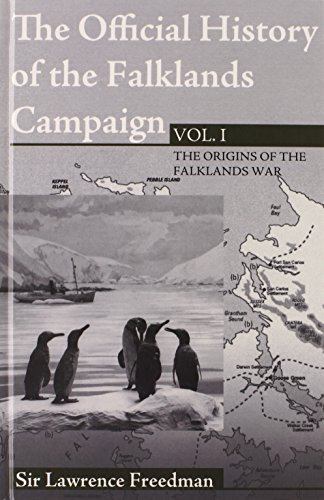 The Official History of the Falklands Campaign, Volume 1: The Origins of the Falklands War (Government Official History