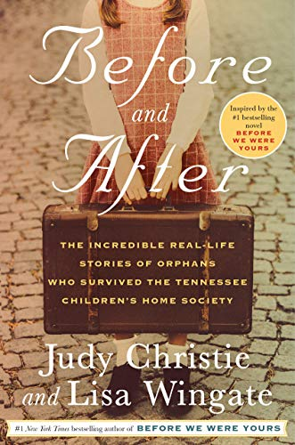 Book Cover: Before and After: The Incredible Real-Life Stories of Orphans Who Survived the Tennessee Children's Home Society
