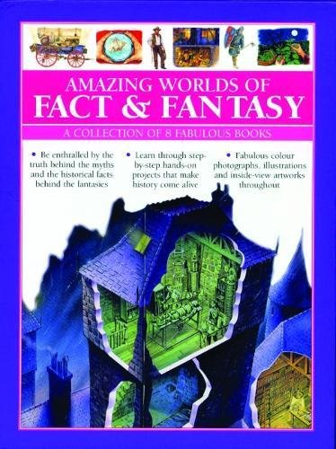 Amazing Worlds of Fact & Fantasy: A Collection of 8 Fabulous Books: Be enthralled by the truth behind the myths and the historical facts behind the ... and inside-view artworks throughout