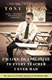 I'd Like to Apologize to Every Teacher I Ever Had, Tony Danza, 0307887871