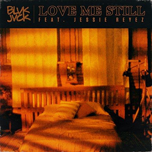 Love Me Still (feat. Jessie Reyez)