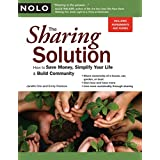 The Sharing Solution: How to Save Money, Simplify Your Life & Build Community