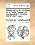 Moral Maxims, Francois de La Rochefoucauld, 117019186X