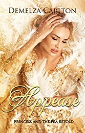Appease: Princess and the Pea Retold (Romance a Medieval Fairytale series Book 8)