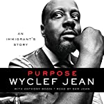 Purpose: An Immigrant's Story | Wyclef Jean,Anthony Bozza