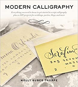 buy modern calligraphy everything you need to know to get started in script calligraphy book online at low prices in india modern calligraphy everything
