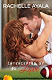 Intercepted by Love: Part One: A Football Romance (A Quarterback's Heart) (Volume 1)
