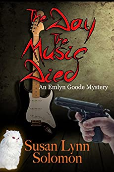 The Day the Music Died: An Emlyn Goode Mystery by [Solomon, Susan Lynn]