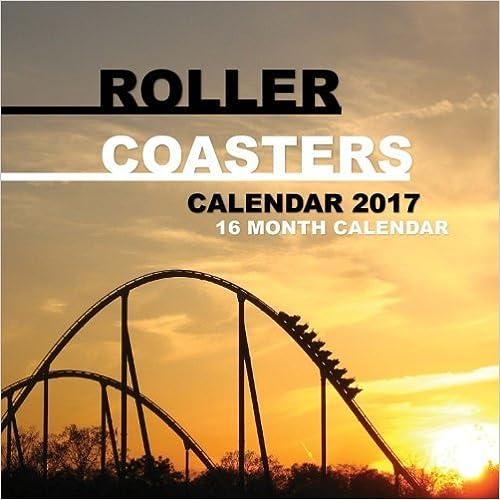 Book Roller Coasters Calendar 2017: 16 Month Calendar by David Mann (2016-10-26)