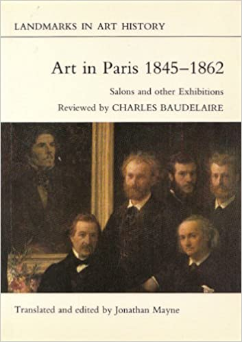 art in paris 1845 62 salons and other exhibitions reviewed by charles baudelaire landmarks in art history