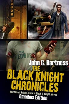 The Black Knight Chronicles (The Omnibus edition) by [Hartness, John G.]